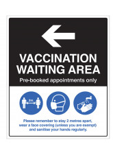 Vaccination waiting area (arrow left) Pre-booked appointments only, with guidance