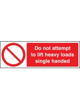 Do Not Attempt to Lift Heavy Loads Single Handed