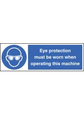 Eye Protection Must Be Worn When Operating Machine