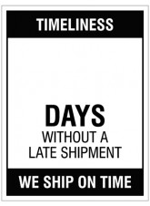 Timeliness … Days without a late shipment - 300x400mm rigid PVC with wipe clean over laminate