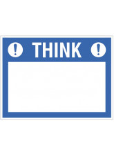 Think (write your message) - 450x600mm rigid PVC with wipe clean over laminate