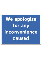 Re-Flex Sign - We apologise for Inconvenience Caused