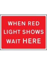 When Red Light Shows Wait Here - Class RA1 - 600 x 450mm