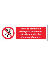 Entry is Prohibited to anyone Suspected of Being Under the Influence of Alcohol