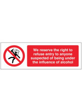 We Reserve the Right to Refuse Entry to anyone Suspected of Being Under the Influence of Alcohol